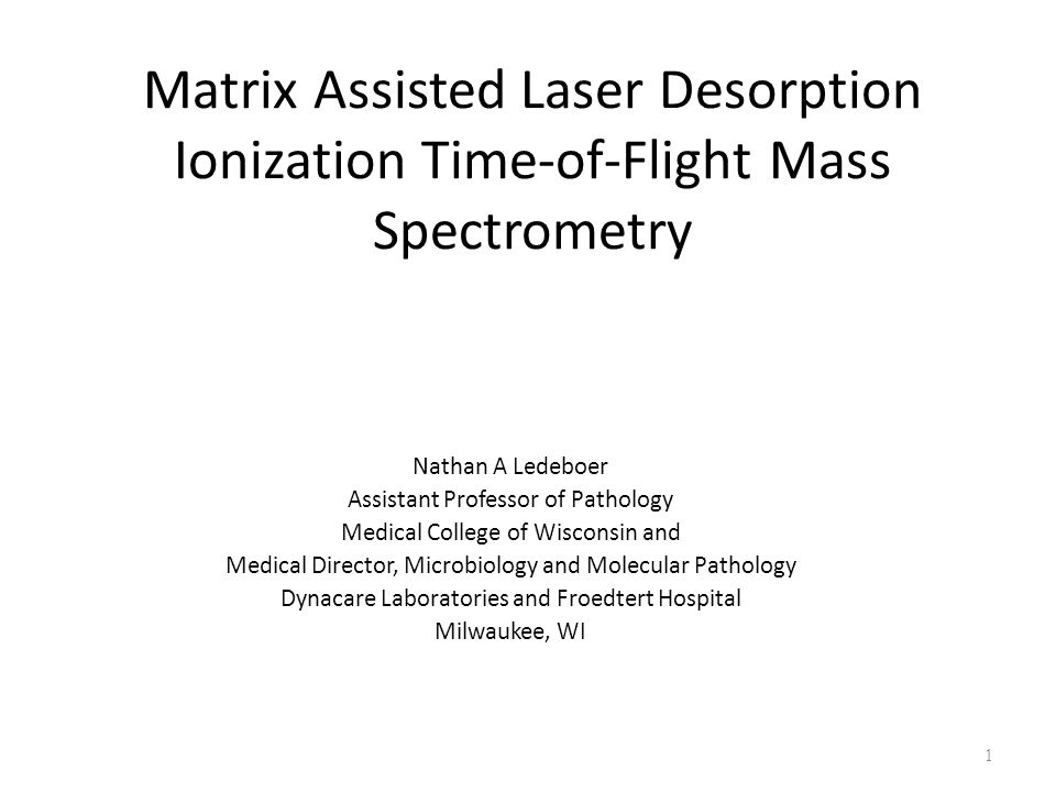 Matrix Assisted Laser Desorption Ionization Time-of-Flight Mass Spectrometry