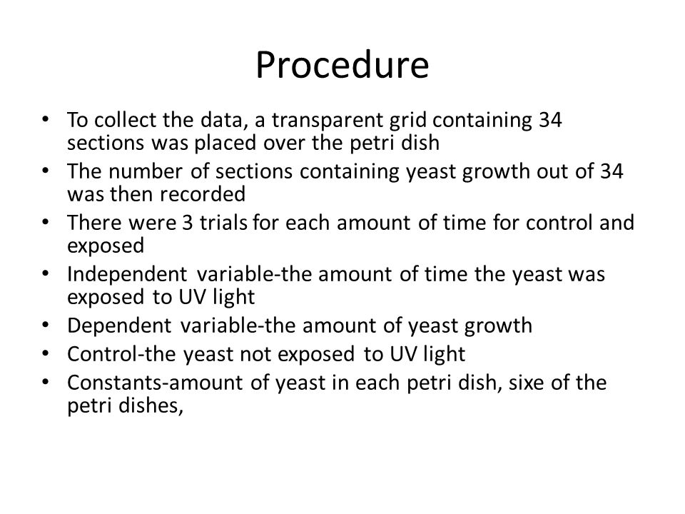 Procedure To collect the data, a transparent grid containing 34 sections was placed over the petri dish.
