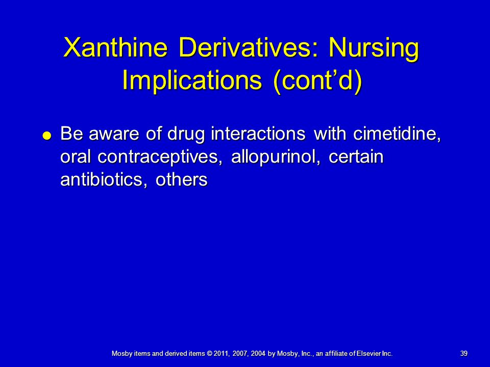 Xanthine Derivatives: Nursing Implications (cont'd)