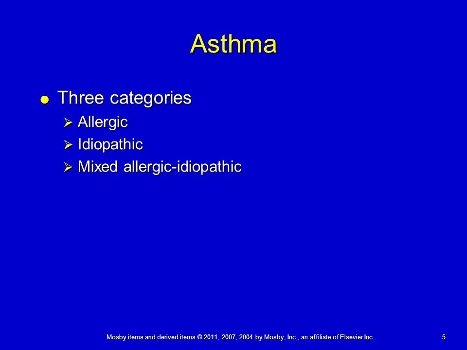 Asthma Three categories Allergic Idiopathic Mixed allergic-idiopathic