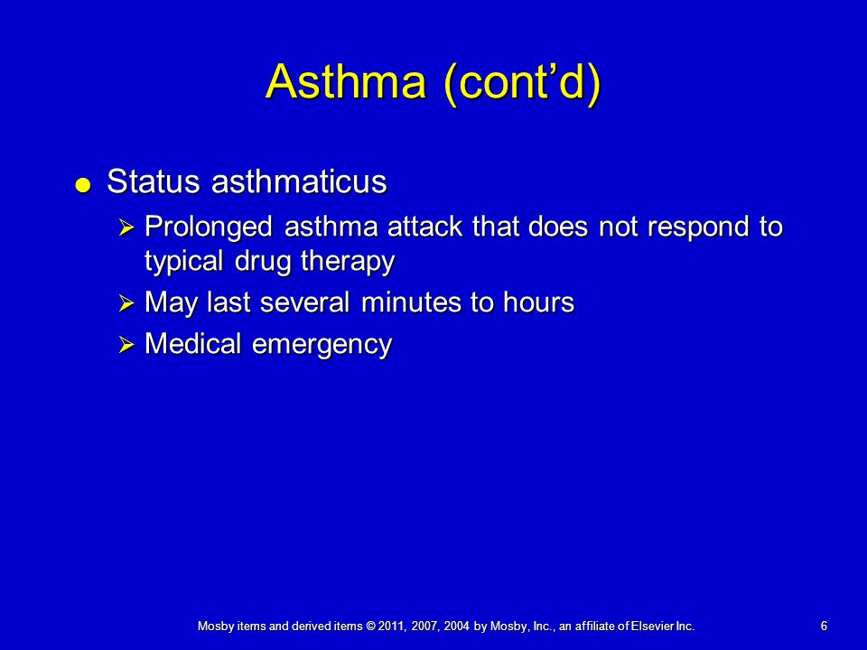 Asthma (cont'd) Status asthmaticus
