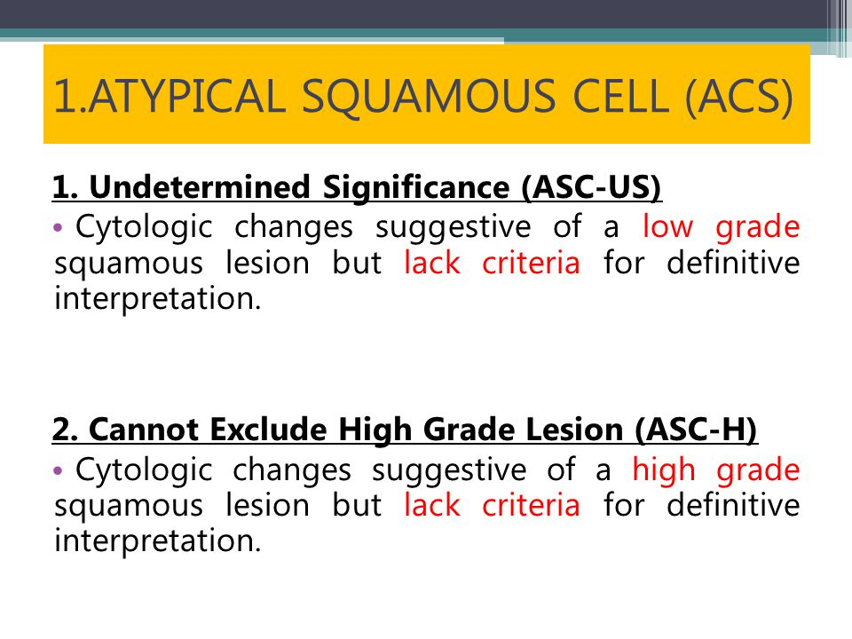 1.ATYPICAL SQUAMOUS CELL (ACS)