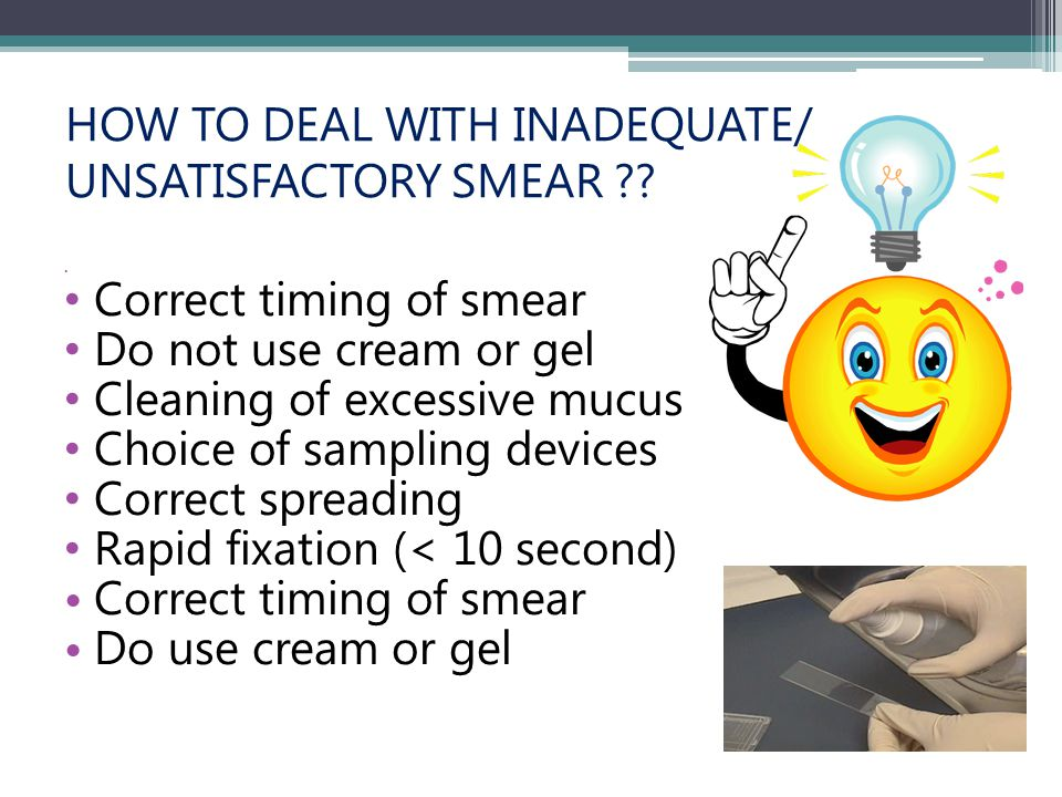 HOW TO DEAL WITH INADEQUATE/ UNSATISFACTORY SMEAR