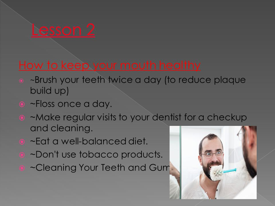 Lesson 2 How to keep your mouth healthy ~Floss once a day.