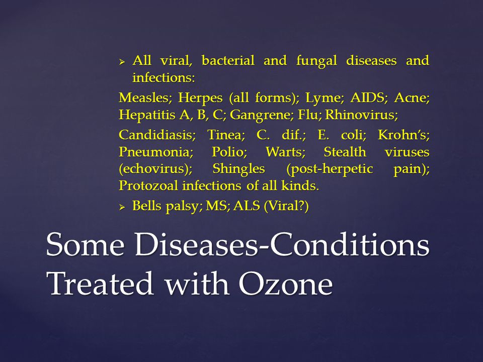 Some Diseases-Conditions Treated with Ozone