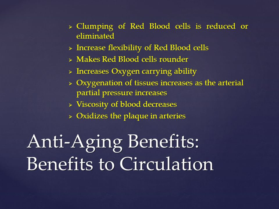 Anti-Aging Benefits: Benefits to Circulation