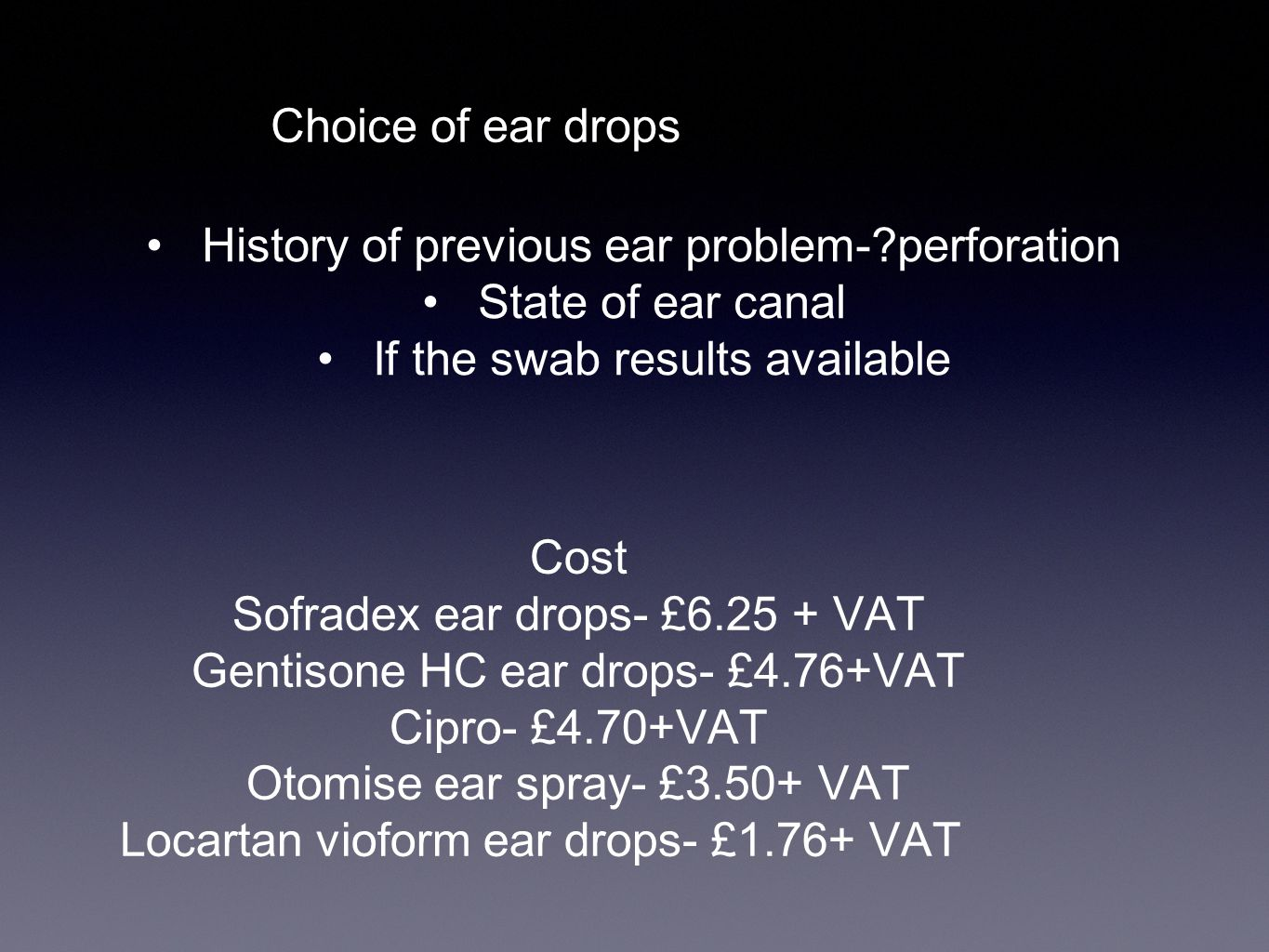 History of previous ear problem- perforation State of ear canal
