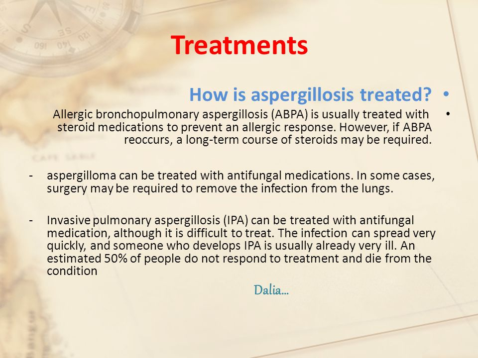 Treatments How is aspergillosis treated
