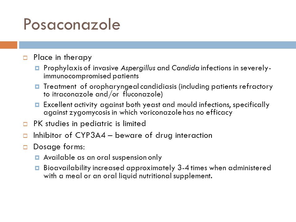 Posaconazole Place in therapy PK studies in pediatric is limited