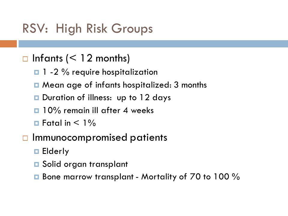 RSV: High Risk Groups Infants (< 12 months)