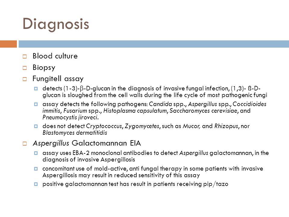 Diagnosis Blood culture Biopsy Fungitell assay