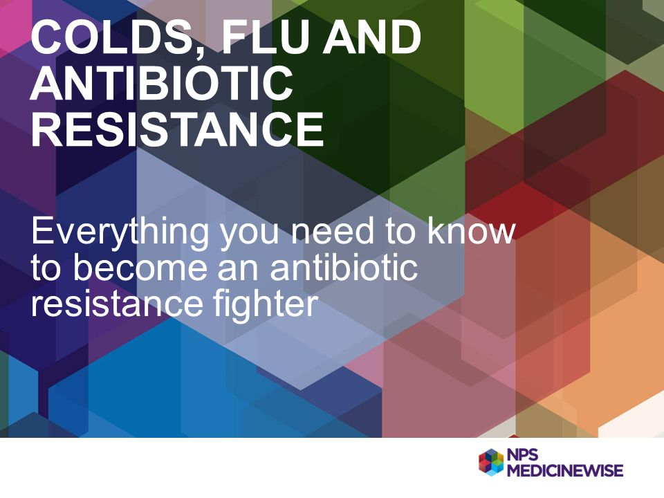 Colds, Flu and ANTIBIOTic resistance