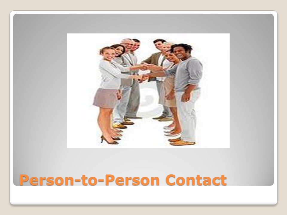 Person-to-Person Contact