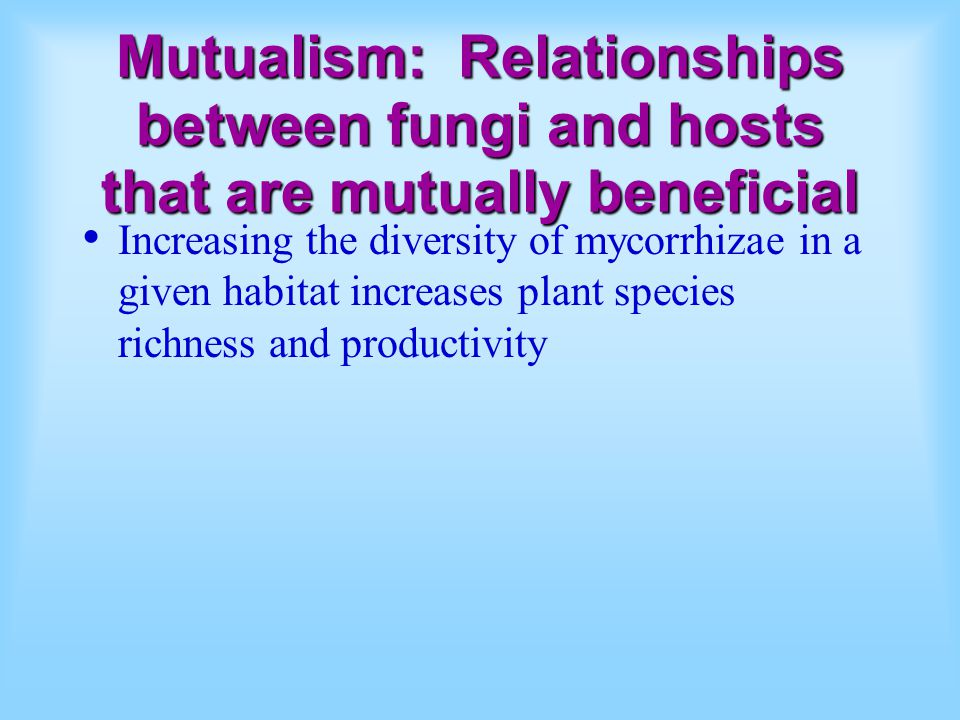 Mutualism: Relationships between fungi and hosts that are mutually beneficial