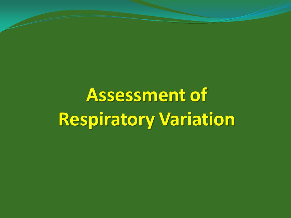 Assessment of Respiratory Variation
