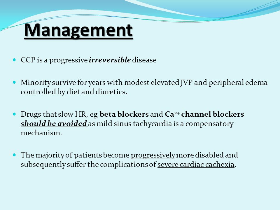 Management CCP is a progressive irreversible disease