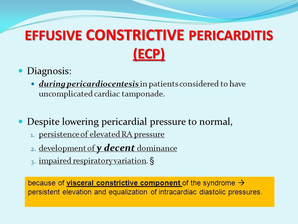 EFFUSIVE CONSTRICTIVE PERICARDITIS (ECP)