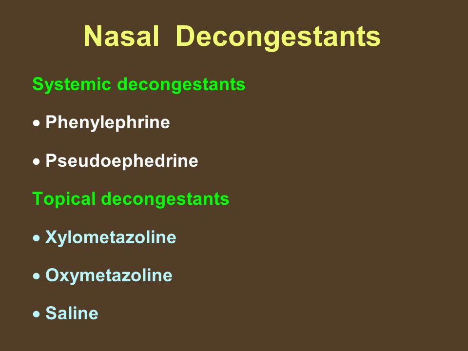 Nasal Decongestants Systemic decongestants  Phenylephrine