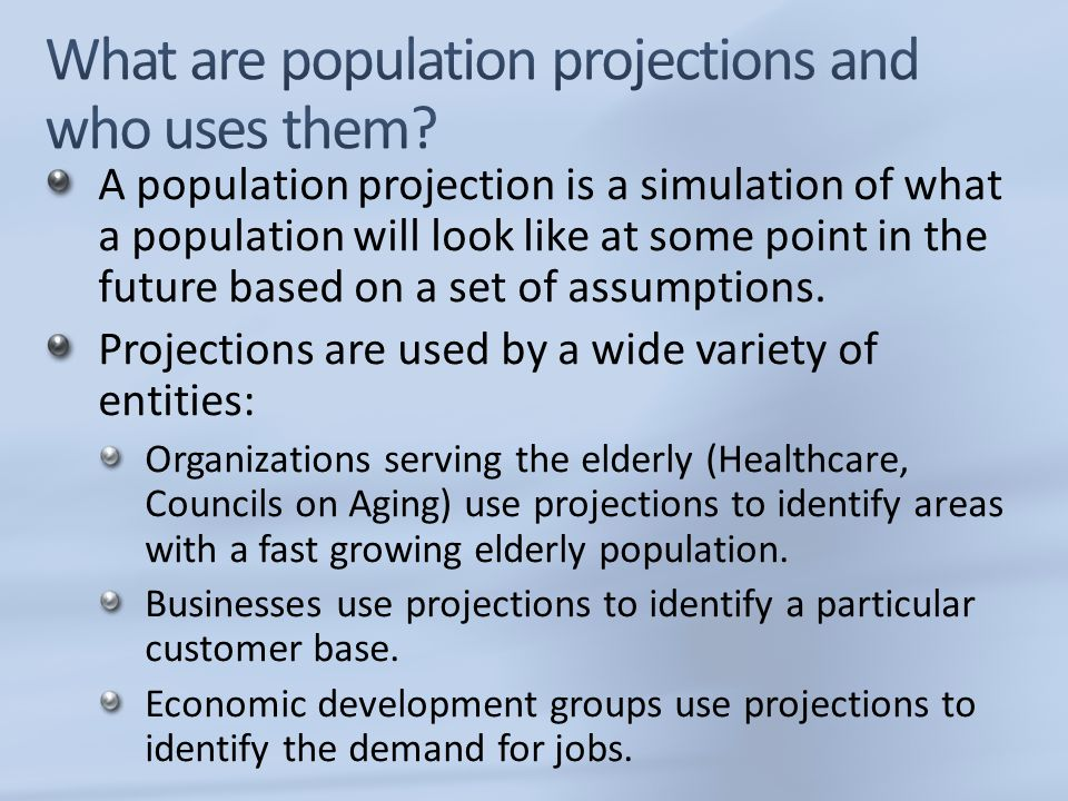 What are population projections and who uses them