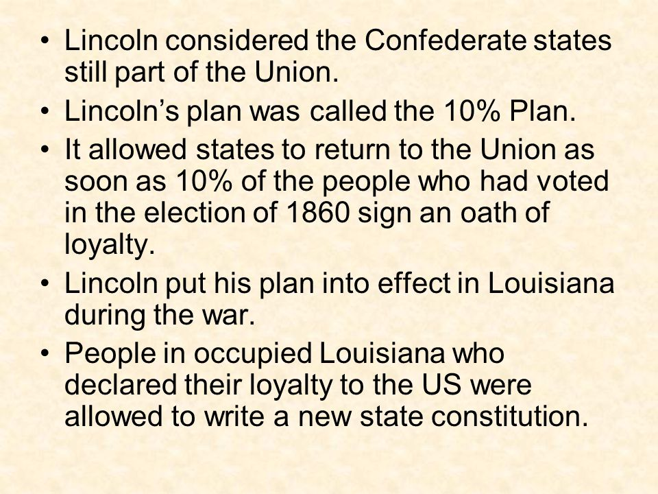 Lincoln considered the Confederate states still part of the Union.