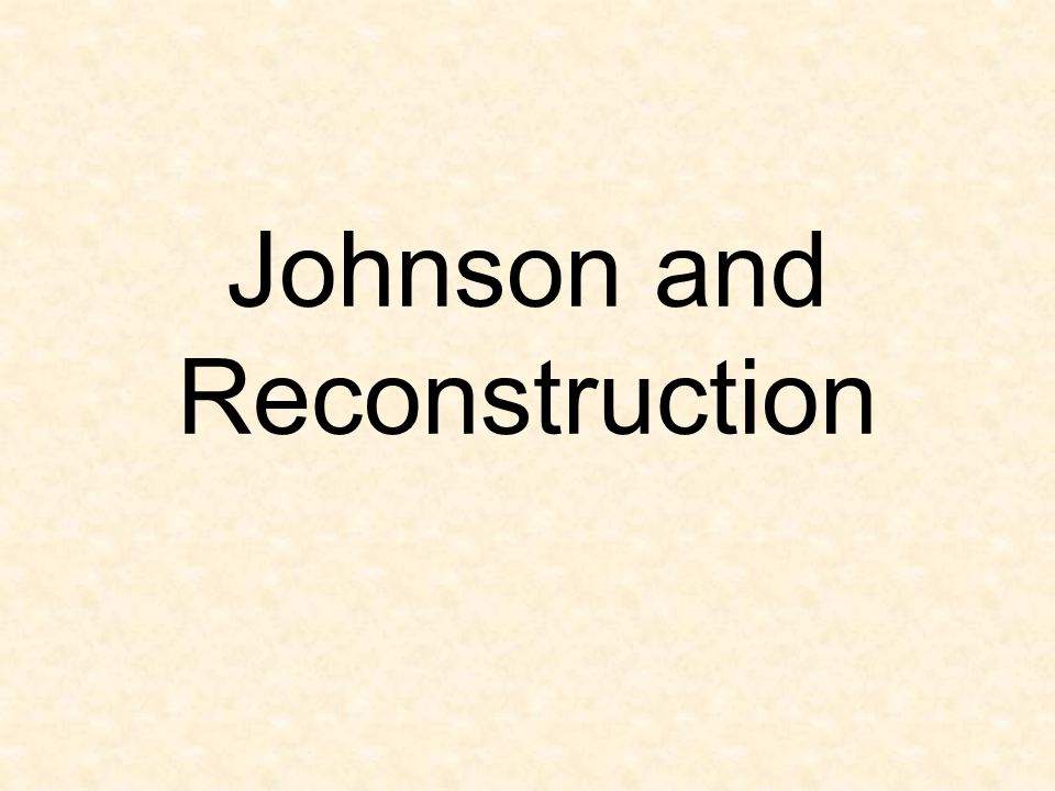 Johnson and Reconstruction