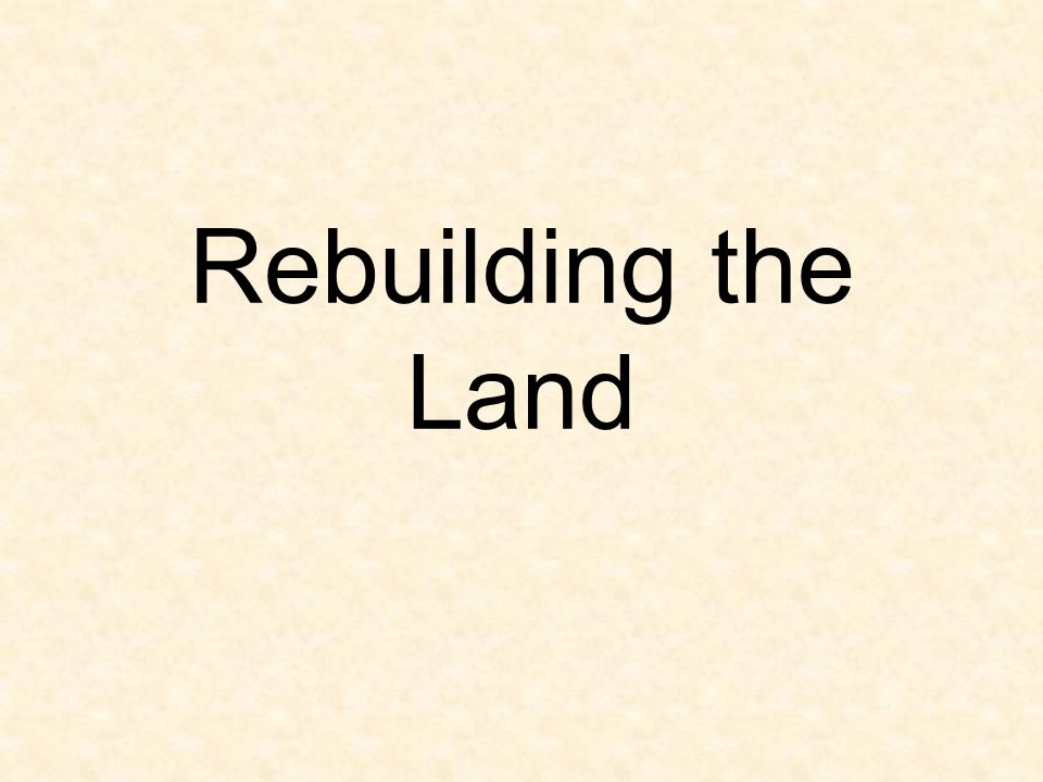 Rebuilding the Land