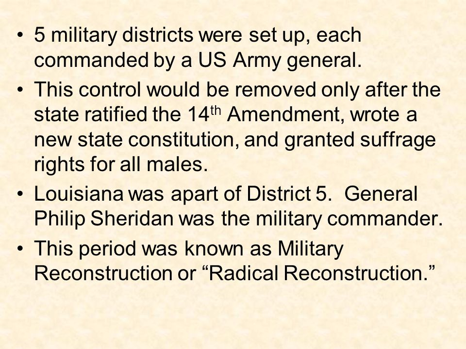 5 military districts were set up, each commanded by a US Army general.