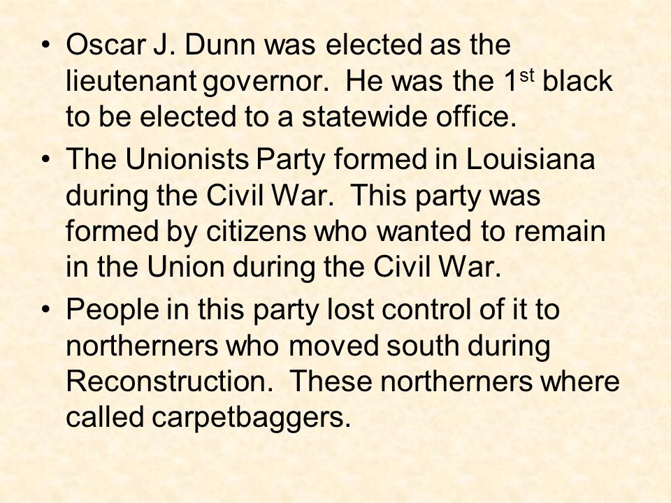 Oscar J. Dunn was elected as the lieutenant governor