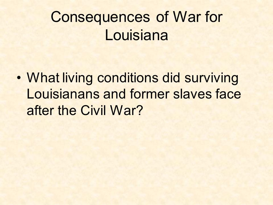 Consequences of War for Louisiana