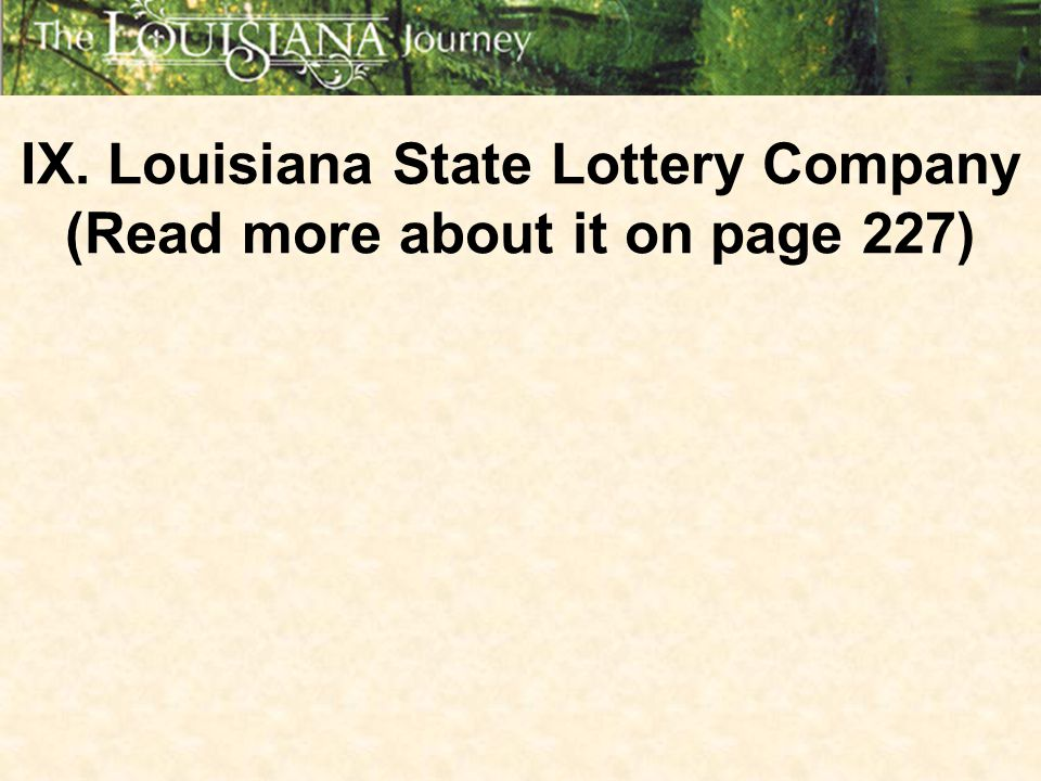 IX. Louisiana State Lottery Company (Read more about it on page 227)