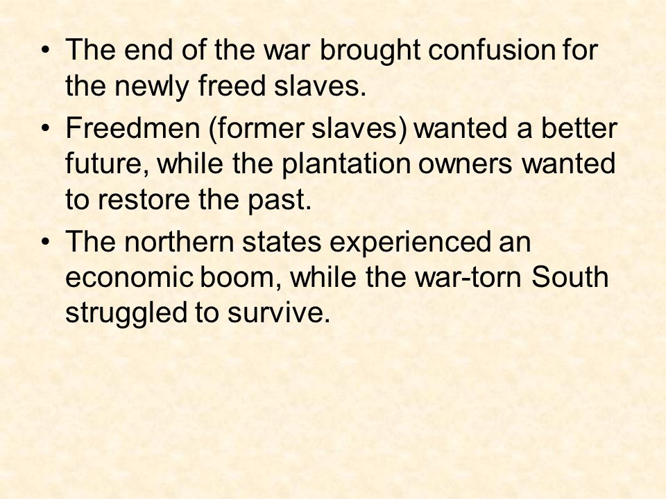 The end of the war brought confusion for the newly freed slaves.