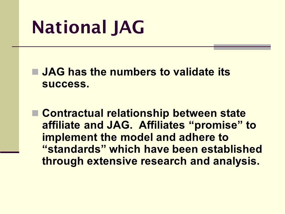 National JAG JAG has the numbers to validate its success.
