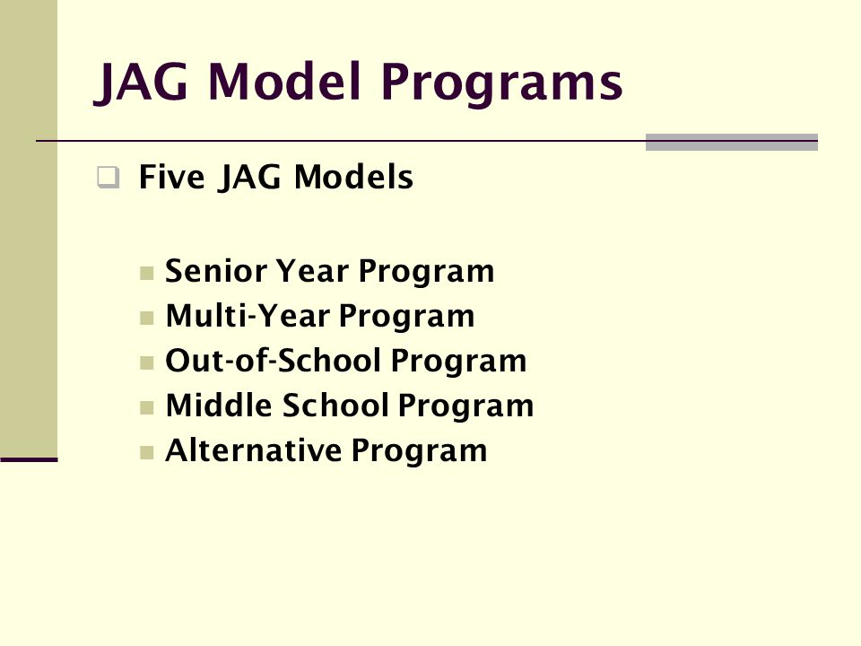 JAG Model Programs Five JAG Models Senior Year Program