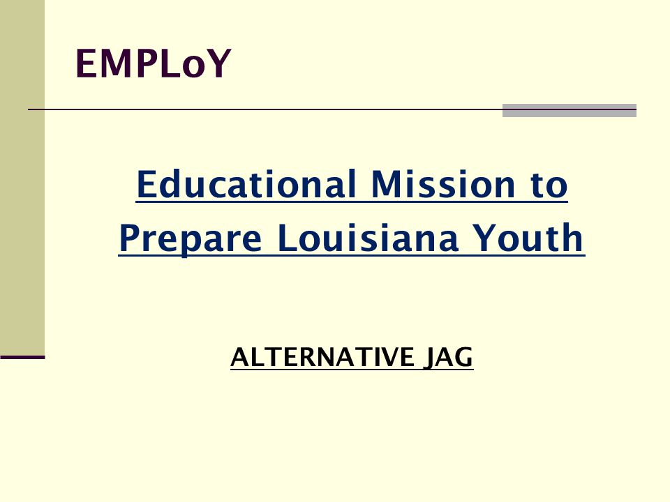 Educational Mission to Prepare Louisiana Youth