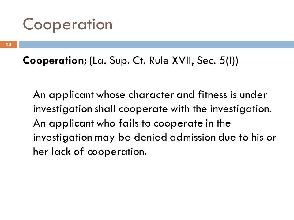 Cooperation Cooperation; (La. Sup. Ct. Rule XVII, Sec. 5(I))
