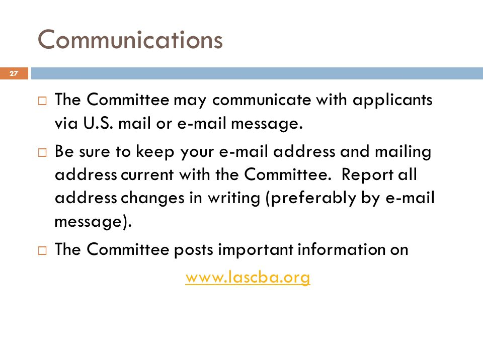 Communications The Committee may communicate with applicants via U.S. mail or e-mail message.
