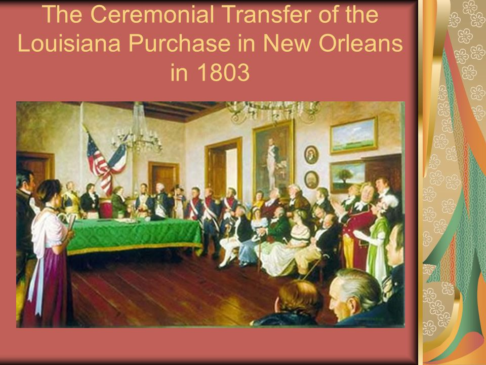 The Ceremonial Transfer of the Louisiana Purchase in New Orleans in 1803