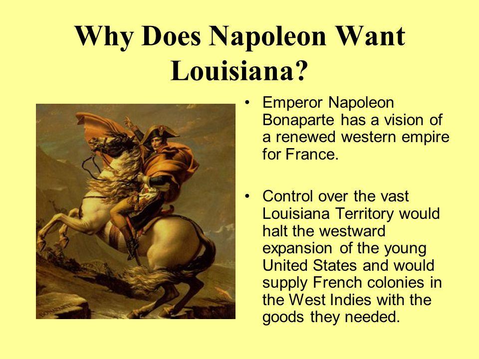 Why Does Napoleon Want Louisiana