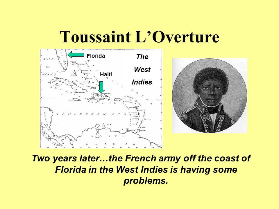 Toussaint L'Overture Florida. The. West. Indies. Haiti.
