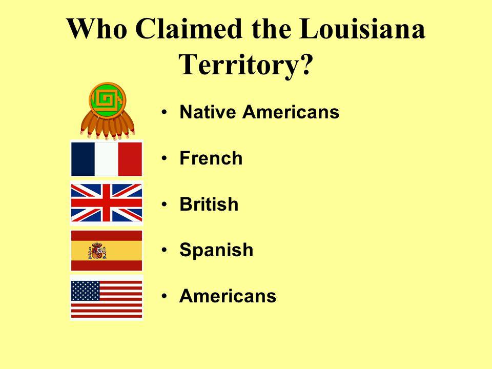 Who Claimed the Louisiana Territory