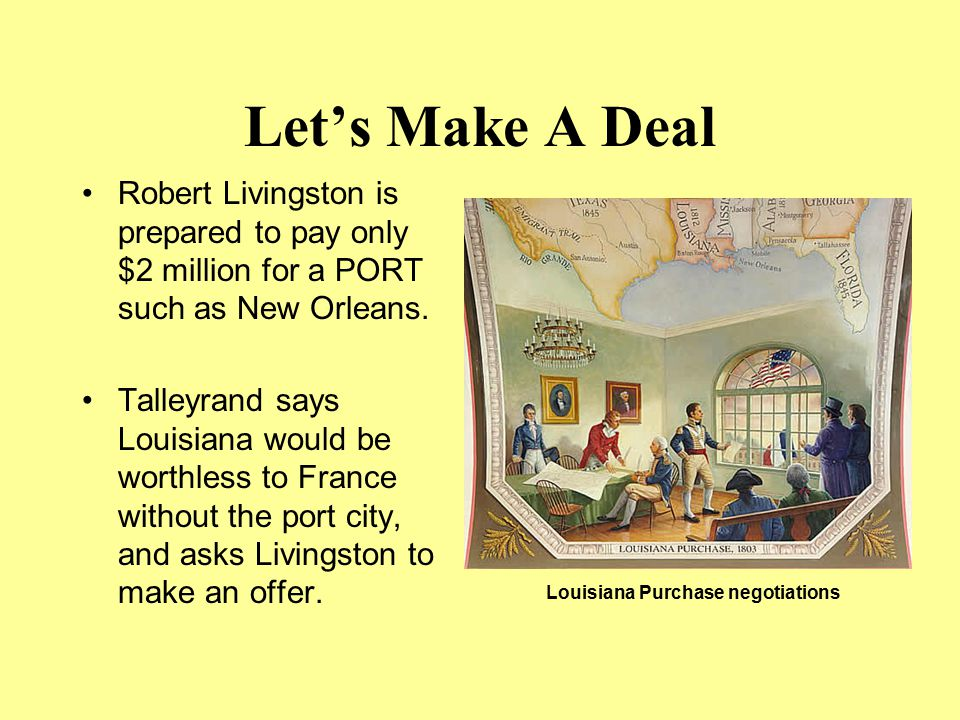 Let's Make A Deal Robert Livingston is prepared to pay only $2 million for a PORT such as New Orleans.