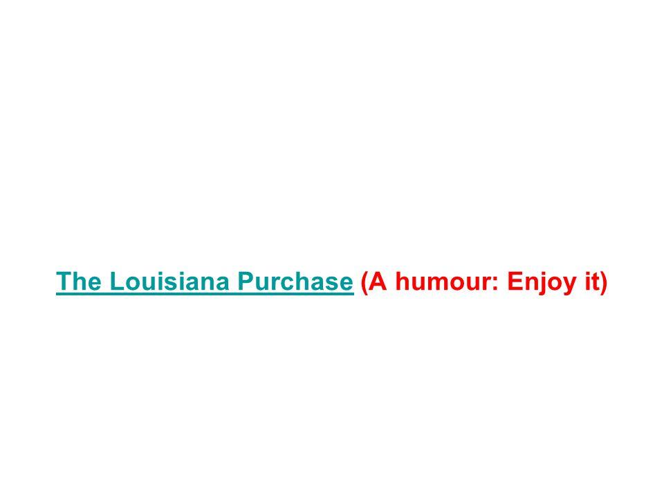 The Louisiana Purchase (A humour: Enjoy it)