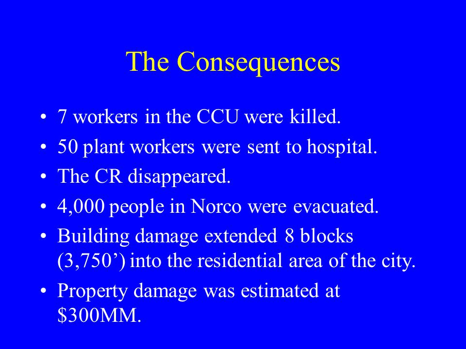The Consequences 7 workers in the CCU were killed.