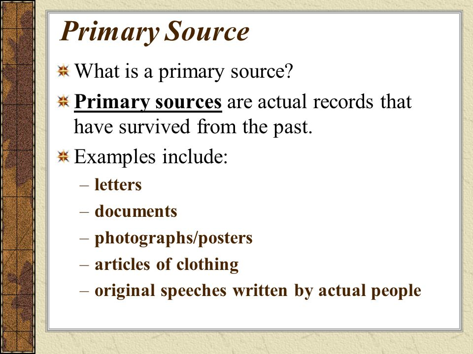 Primary Source What is a primary source