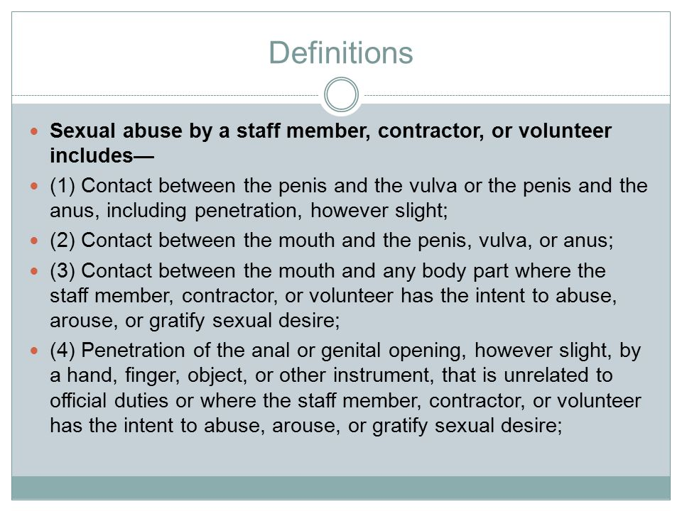 Definitions Sexual abuse by a staff member, contractor, or volunteer includes—