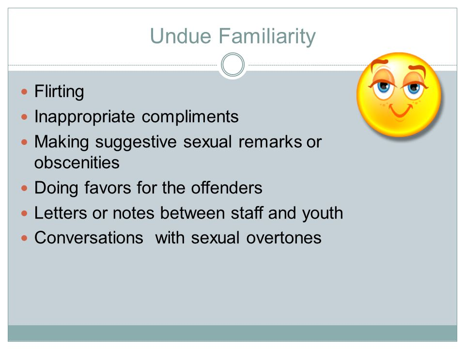 Undue Familiarity Flirting Inappropriate compliments