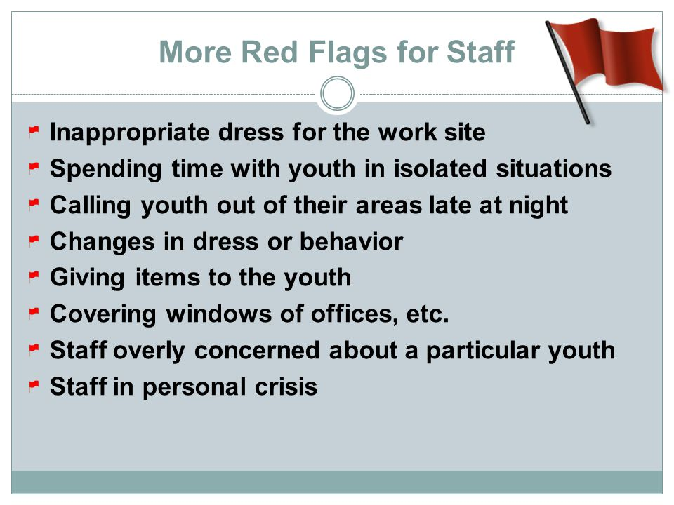 More Red Flags for Staff