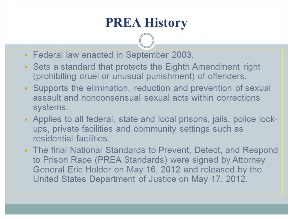 PREA History Federal law enacted in September 2003.