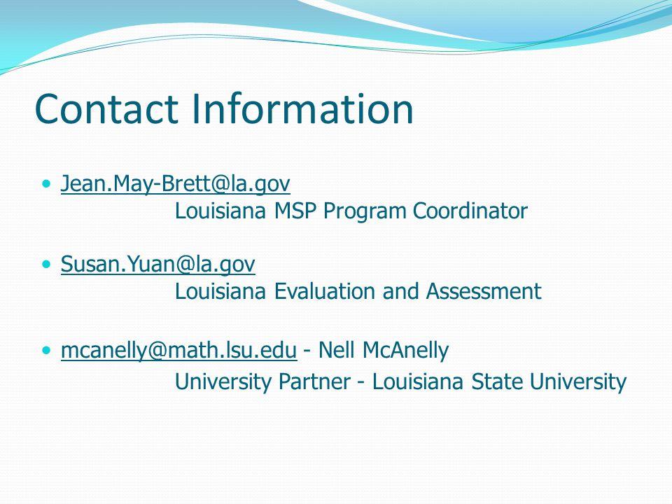 Contact Information Jean.May-Brett@la.gov. Louisiana MSP Program Coordinator. Susan.Yuan@la.gov. Louisiana Evaluation and Assessment.