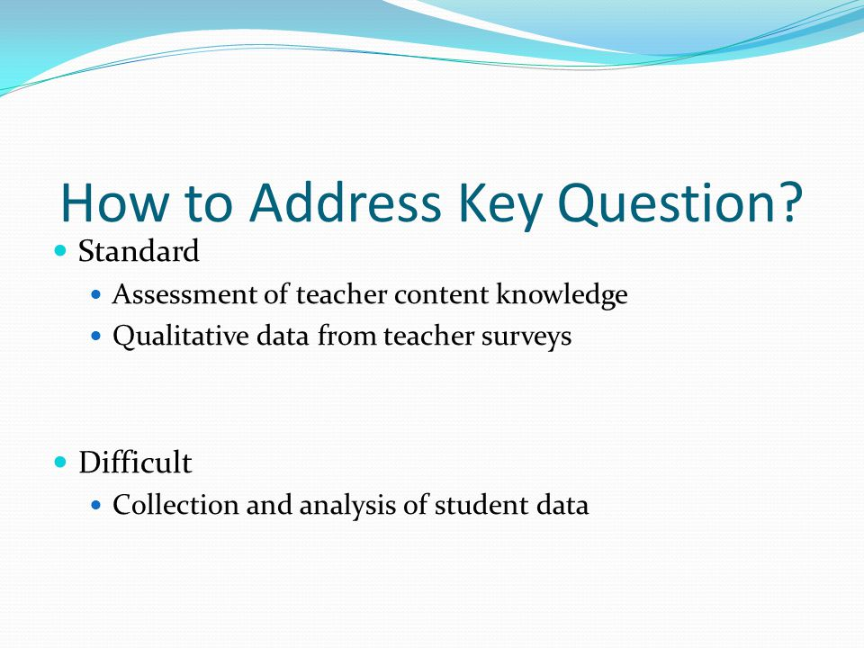 How to Address Key Question